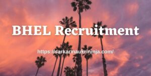 Read more about the article BHEL Recruitment 2021 | Fill Application Form For 15 Medical Consultant Posts, Apply Now
