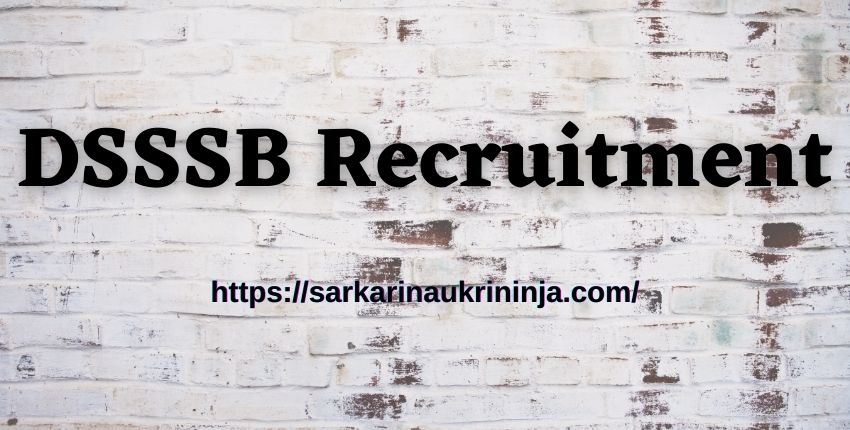 You are currently viewing DSSSB Recruitment 2021: Apply Online For 5807 Delhi SSSB TGT Trained Graduate Teacher Jobs