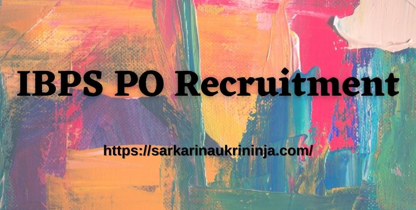 You are currently viewing IBPS PO Recruitment 2021 – Check Out Probationary Officer/ Management Trainee Jobs Notification Details
