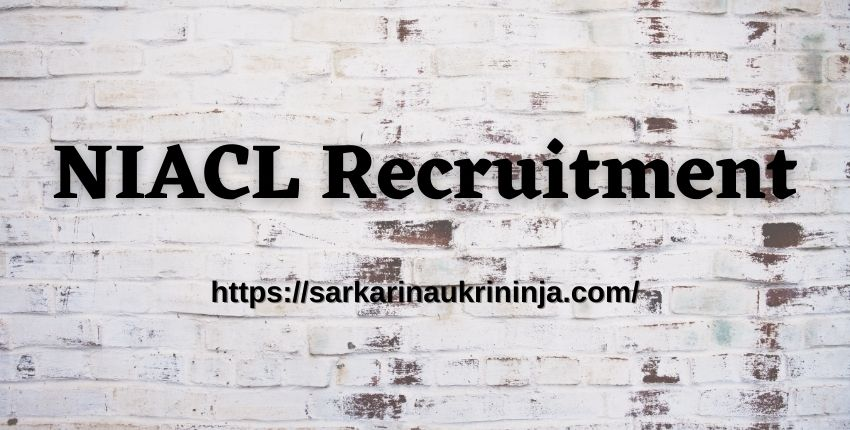 You are currently viewing NIACL Recruitment 2021 Apply Online For NIACL 300 AO (Generalist) Scale I Vacancies