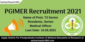 Read more about the article PGIMER Recruitment 2021: Fill Online Forms For Senior Residents, Senior Medical Officer Posts