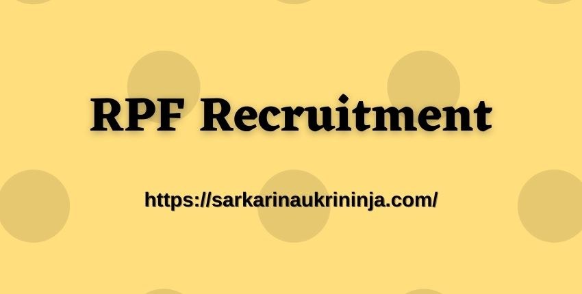 You are currently viewing RPF Recruitment 2021 Online Application Form For Constable (Ancillary) Vacancies