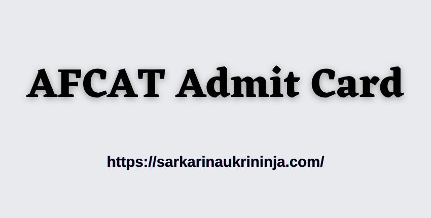 You are currently viewing AFCAT Admit Card 2021: Download IAF AFCAT Technical and Non-Technical Posts Hall Ticket