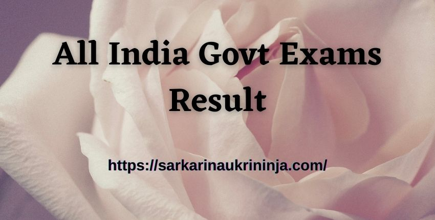 You are currently viewing Check Sarkari Results (परीक्षा परिणाम) 2021-2022, Sarkari Exam Result Download Roll Number Wise