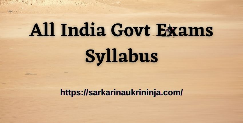 Read more about the article Syllabus (पाठ्यक्रम) for All Govt Exams in 2021   Download Latest Examination Syllabus & Exam Patter 2021 Free Pdf Here