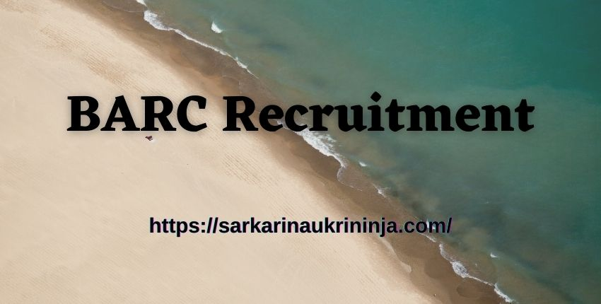 You are currently viewing BARC Recruitment 2021   Online Apply For Various Security Guard & Other Posts @ barc.gov.in