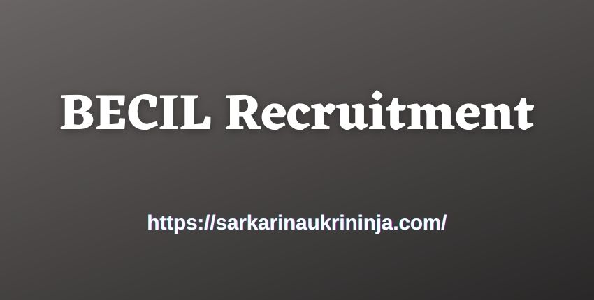 Read more about the article BECIL Recruitment 2021, Apply For BECIL Handyman/ Loader, Supervisor & Sr. Supervisor Post