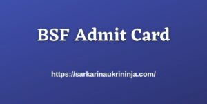 Read more about the article BSF Admit Card 2021: Collect Border Security Force Exam Hall Ticket For Constable Exam