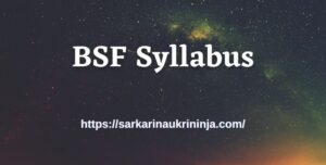 Read more about the article BSF Syllabus 2021: Download Border Security Force Constable Exam Syllabus, Subject Wise