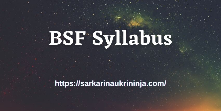 You are currently viewing BSF Syllabus 2021: Download Border Security Force Constable Exam Syllabus, Subject Wise