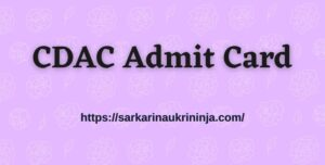 Read more about the article CDAC Admit Card 2021: Download CDAC Mumbai 51 Project Engineer Call Letter @ cdac.in