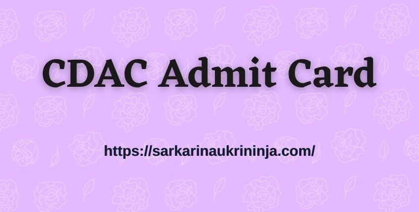 You are currently viewing CDAC Admit Card 2021: Download CDAC Mumbai 51 Project Engineer Call Letter @ cdac.in