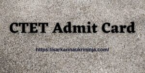 Read more about the article डाउनलोड CTET Admit Card 2021 – Check सीटेट प्रवेश पत्र For Paper I & II (CTET Hall Ticket)