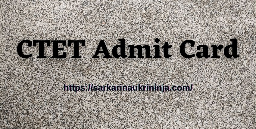 You are currently viewing डाउनलोड CTET Admit Card 2021 – Check सीटेट प्रवेश पत्र For Paper I & II (CTET Hall Ticket)