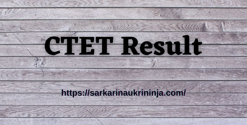 You are currently viewing CTET Result 2021: Download CBSE Central Teacher Eligibility Test Exam Result @ ctet.nic.in