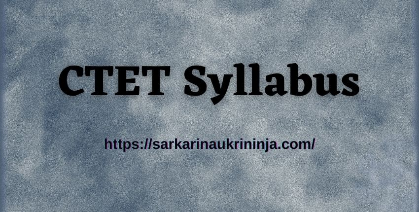 You are currently viewing Download CTET Syllabus 2021 – CBSE CTET 2021 Teacher Exam Pattern & Preparation Books