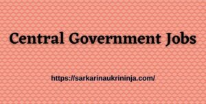 Read more about the article Central Government Jobs 2021 | Upcoming All Govt Recruitment Notification @ SarkariNaukriNinja.com