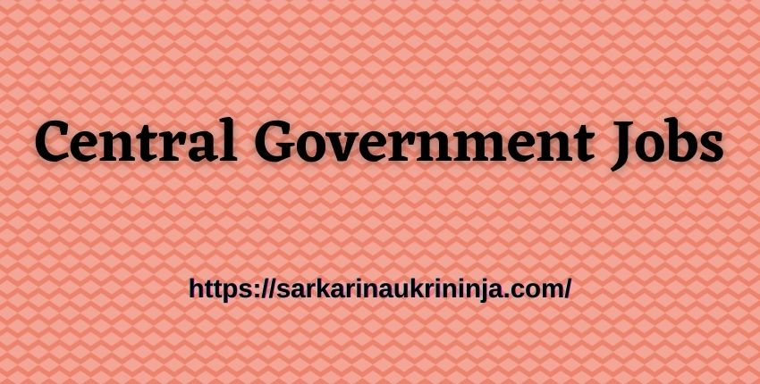 You are currently viewing Central Government Jobs 2021 | Upcoming All Govt Recruitment Notification @ SarkariNaukriNinja.com