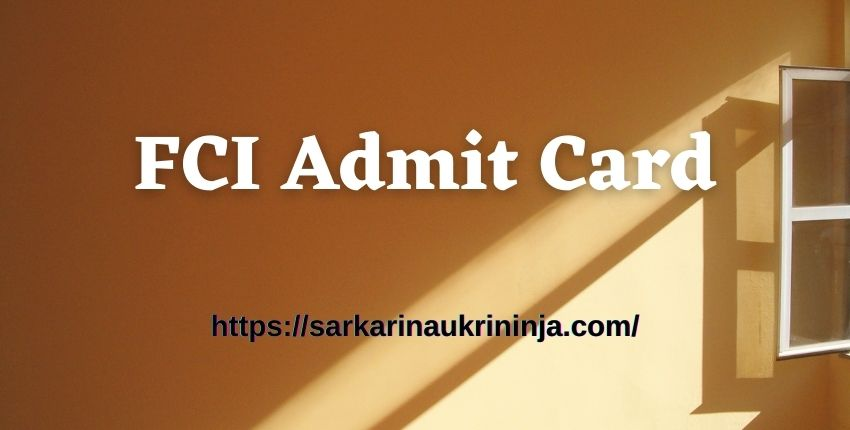 Read more about the article Download FCI Admit Card 2021 – Download Food Corporation of India Hall Ticket for Watchman Examination