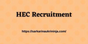 Read more about the article HEC Recruitment 2021- Apply Offline For 206 Electrician, Machinist Positions and other posts