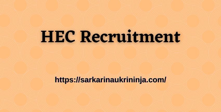 You are currently viewing HEC Recruitment 2021- Apply Offline For 206 Electrician, Machinist Positions and other posts