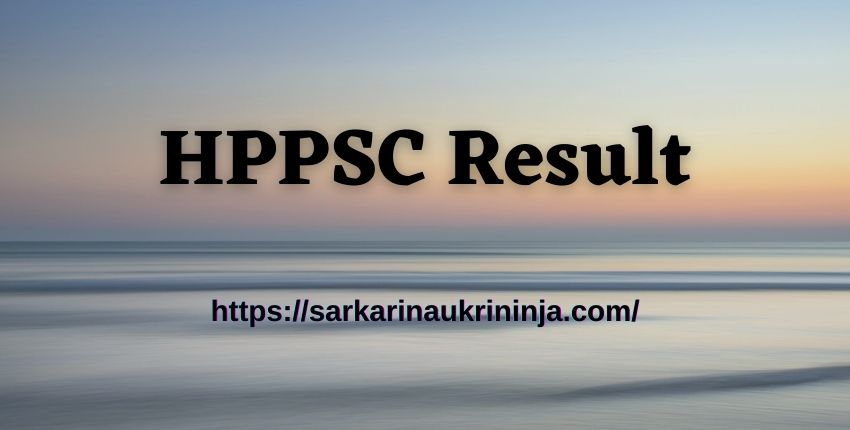 Read more about the article HPPSC Result 2021 Download Link Available @hppsc.hp.gov.in – Check Out Administrative Combined Competitive Exam Answer Key & Cut Off Marks