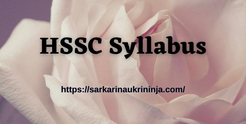 You are currently viewing HSSC Syllabus 2021 | Collect Subject Wise Haryana SSC Staff Nurse Exam Syllabus & Pattern