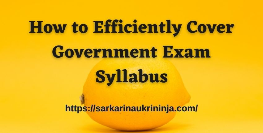 Read more about the article How to Efficiently Cover Government Exam Syllabus?
