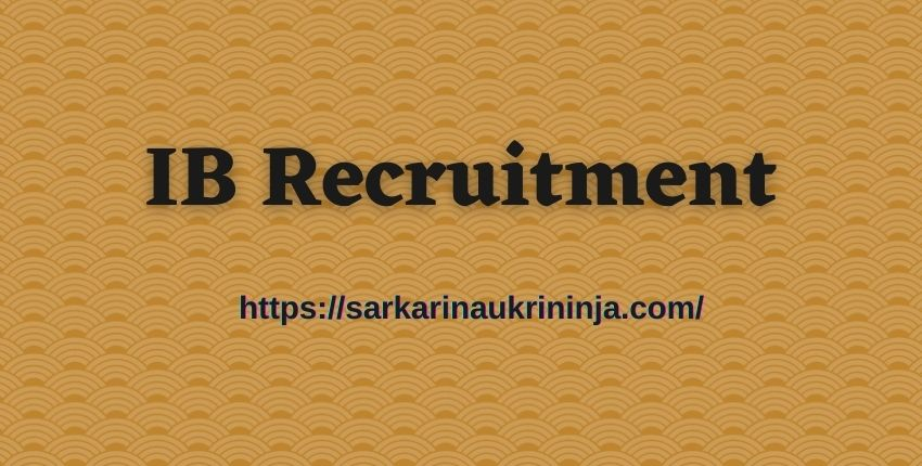 Read more about the article IB Recruitment 2021 | Online Forms for Security Assistant Vacancies @ mha.gov.in
