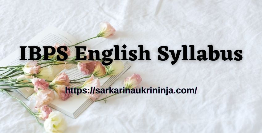 You are currently viewing IBPS English Syllabus 2021 | Download Chapter Wise IBPS English Language Exam Pattern And Syllabus