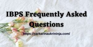 Read more about the article IBPS FAQs – Most Important Questions Solutions Regarding Online Examinations