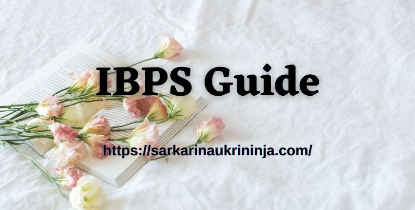 You are currently viewing IBPS Guide: IBPS Exam Sample For Bank Exam Preparation Like IBPS PO, SO RRB & Clerk