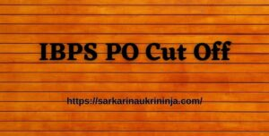 Read more about the article IBPS PO Cut Off 2021 For CRR PO/MT Online Prelims Exam – Get Expected Probationary Officer Cut Off