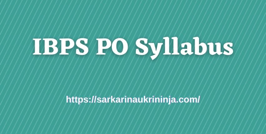 You are currently viewing Download IBPS PO Syllabus 2021 For CRP PO MT Online Preliminary Exam @ibps.in
