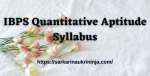 Read more about the article IBPS Quantitative Aptitude Syllabus 2021 – Download QA DI Exam Pattern & Latest Math Questions For IBPS