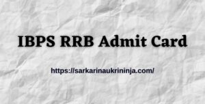 Read more about the article Download IBPS RRB Admit Card 2021 | Office Assistant (Multipurpose) & Officer Scale I, II, & III Online Main Exam Call Letter Out Soon