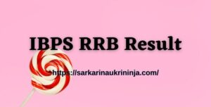 Read more about the article IBPS RRB Clerk Result 2021 – Check Out Office Assistant Online Prelims Scorecard