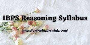 Read more about the article IBPS Reasoning Syllabus 2021- Download Topic Wise Non-Verbal & Verbal Reasoning Syllabus PDF