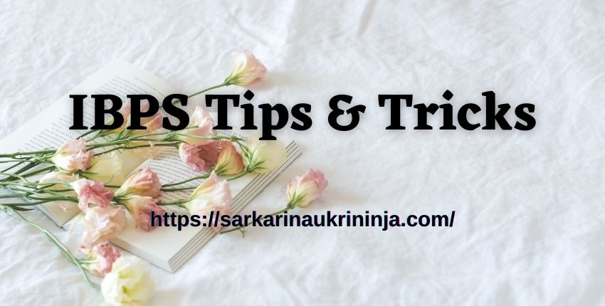You are currently viewing IBPS Tips and Tricks: Preparation Ideas For IBPS Bank Exam @ sarkarinaukrininja.com