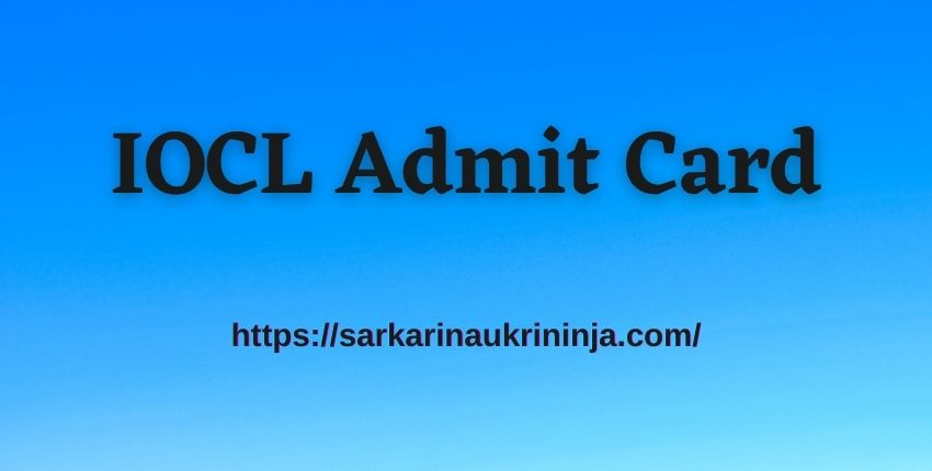 Read more about the article IOCL Admit Card 2021 | Check Indian Oil Corporation Apprentice Hall Ticket Here @