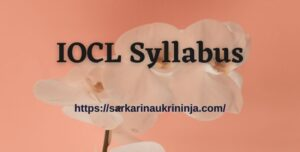 Read more about the article IOCL Syllabus 2021 – Download Indian Oil Apprentice Exam Pattern, Previous Year Papers