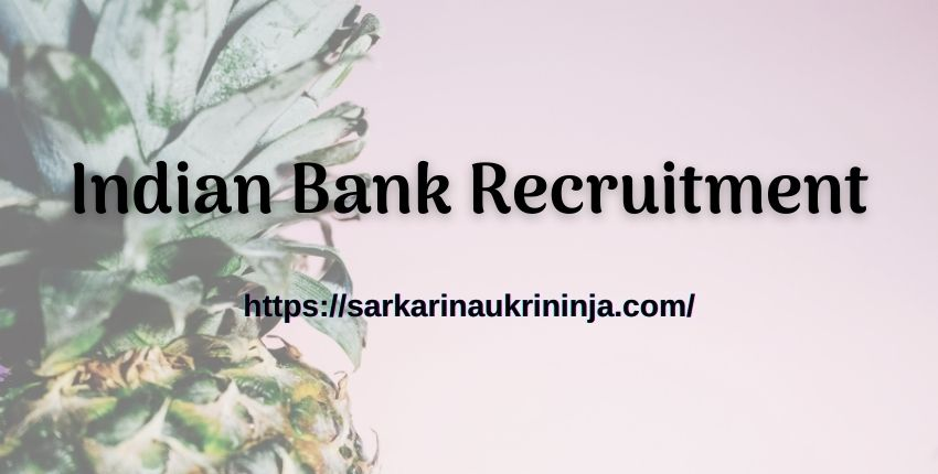 Read more about the article Indian Bank Recruitment 2021: Apply Online For Financial Literature Counselor Post Before 15.06.2021