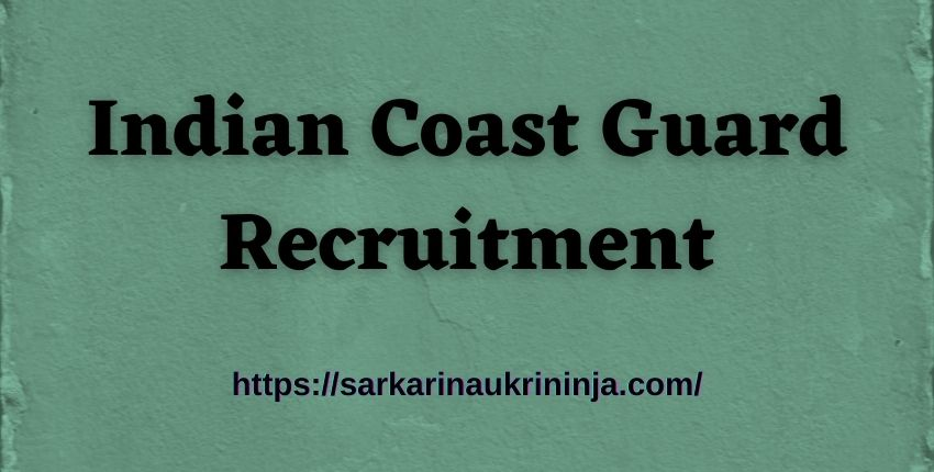 You are currently viewing Indian Coast Guard Recruitment 2021 – Register Online For Navik & Yantrik (10th Entry) Batch Vacancy