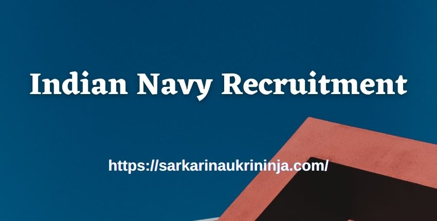 You are currently viewing Indian Navy Recruitment 2021, 50 SSC Officer Posts, How To Apply For Indian Navy Vacancies ?