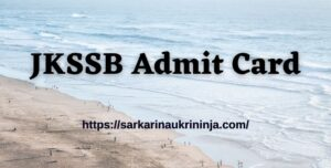 Read more about the article JKSSB Admit Card 2021   Download All Examination Information For Junior Engineer @jkssb.nic.in