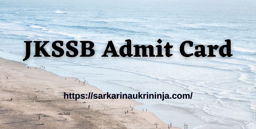 You are currently viewing JKSSB Admit Card 2021 | Download All Examination Information For Junior Engineer @jkssb.nic.in