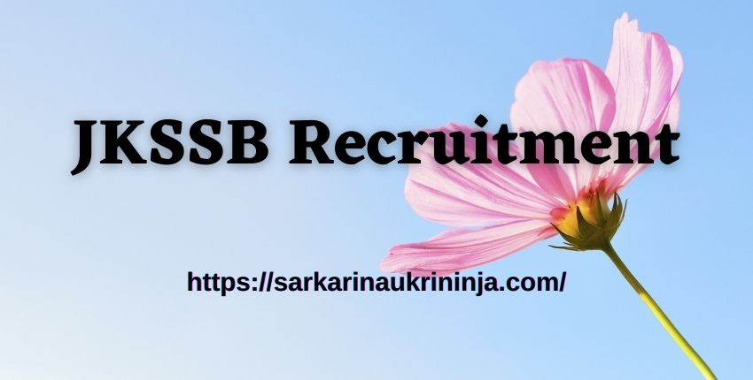 You are currently viewing JKSSB Recruitment 2021 | Apply Online 503 Junior Environmental Engineer, Junior Scale Stenographer & Other Post @jkssb.nic.in