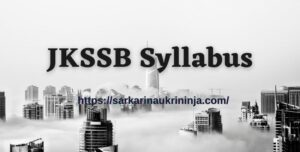 Read more about the article JKSSB Syllabus 2021   Download Selection Process & Exam Pattern For Junior Engineer @jkssb.nic.in
