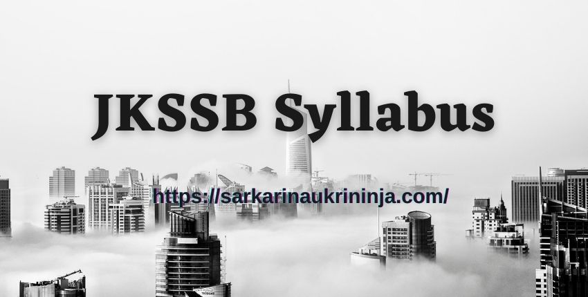 You are currently viewing JKSSB Syllabus 2021 | Download Selection Process & Exam Pattern For Junior Engineer @jkssb.nic.in