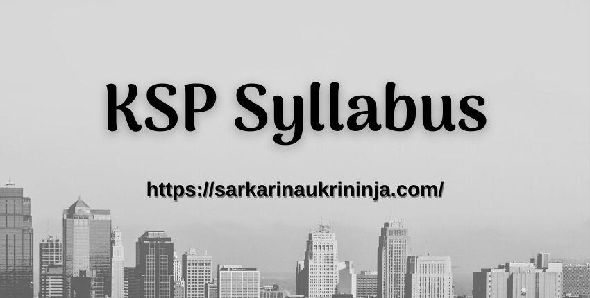 You are currently viewing KSP Syllabus 2021: Download Karnataka Police Constable Exam Syllabus & Pattern